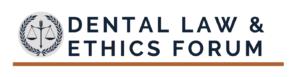 Dental Law & Ethics Forum